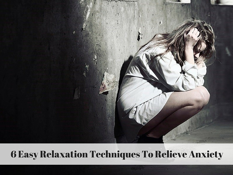 6 Easy Relaxation Techniques To Relieve Anxiety