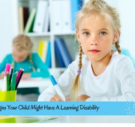 5 Signs Your Child Might Have A Learning Disability