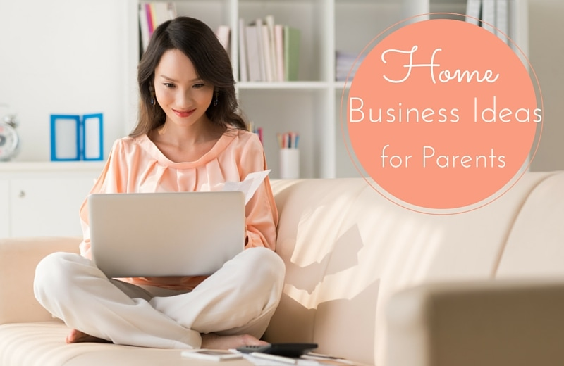 Home business ideas for parents