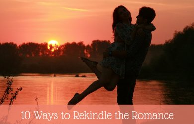 10 Ways To Rekindle the Romance
