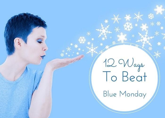 Ways to beat Blue Monday