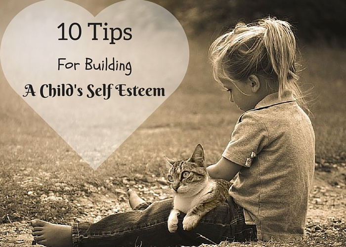 10 tips for building a child's self esteem
