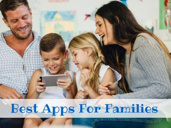 20 Best Apps For Families