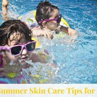 Summer Skin Care Tips for Kids
